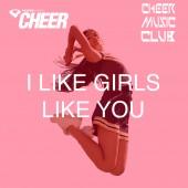 I Like Girls Like You (CMC Remix)