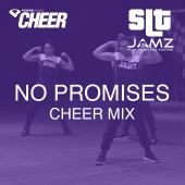 No Promises - Jamz Camp - Cheer (SLT Remix)