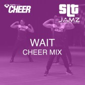 Wait - Jamz Camp - Cheer (SLT Remix)