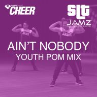 Ain't Nobody - Jamz Camp - Youth Pom (SLT Remix)