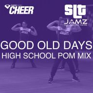 Good Old Days - Jamz Camp - HS Pom (SLT Remix)