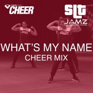 What's My Name - Jamz Camp - Cheer (SLT Remix)