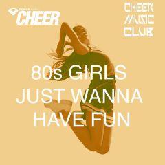 80s Girls Just Wanna Have Fun (CMC Remix)