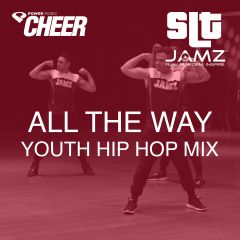 All The Way - Jamz Camp - Youth Hip Hop (SLT Remix)