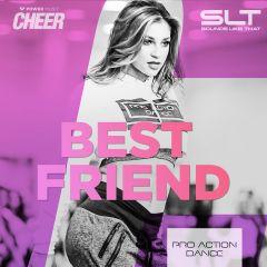Best Friend - Pro Action Dance (SLT Remix)