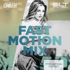 Fast Motion Mix - Pro Action Dance (SLT Remix)