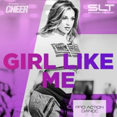 Girl Like Me - Pro Action Dance (SLT Remix)