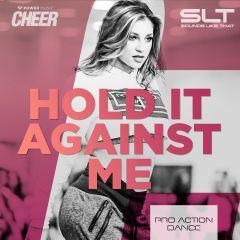 Hold It Against Me - Pro Action Dance (SLT Remix)