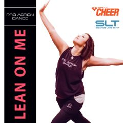 Lean On Me Mix - Pro Action Dance (SLT Remix)