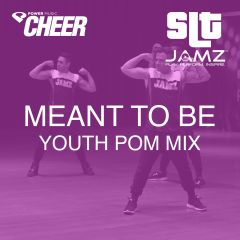 Meant To Be - Jamz Camp - Youth Pom (SLT Remix)