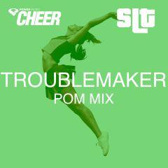 Troublemaker - Pom - (SLT Remix)
