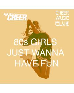 80s Girls Just Wanna Have Fun (CMC Remix)
