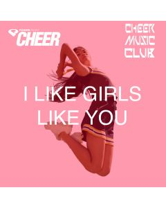 I Like Girls Like You (CMC Remix)