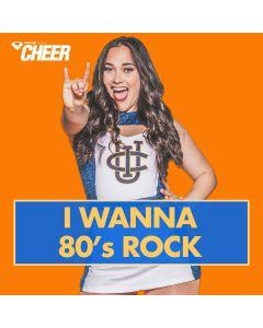 I Wanna 80's Rock