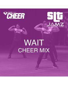 Wait - Jamz Camp - Cheer (SLT Remix)