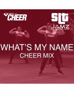 What's My Name - Jamz Camp - Cheer (SLT Remix)